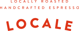 Locale - Locally Roasted Handcrafted Espresso
